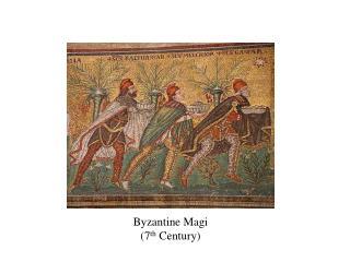 Byzantine Magi (7 th  Century)