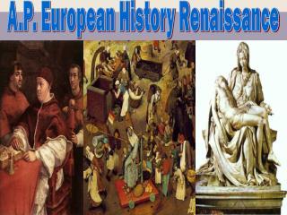 A.P. European History Renaissance
