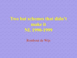 Two bat schemes that didn't make it  NL 1990-1999