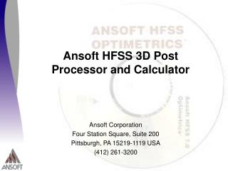 Ansoft Corporation Four Station Square, Suite 200 Pittsburgh, PA 15219-1119 USA (412) 261-3200