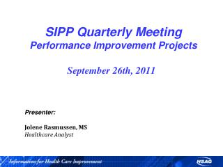 SIPP Quarterly Meeting Performance Improvement Projects