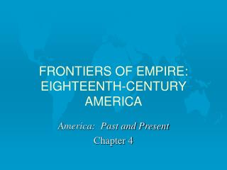 FRONTIERS OF EMPIRE: EIGHTEENTH-CENTURY AMERICA