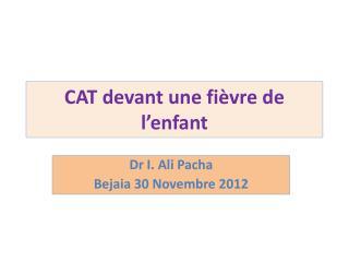 CAT devant une fièvre de l'enfant