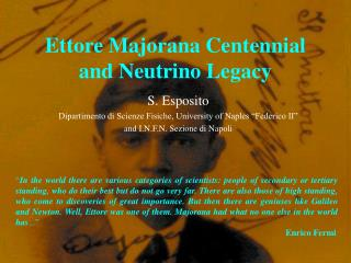 Ettore Majorana Centennial  and Neutrino Legacy