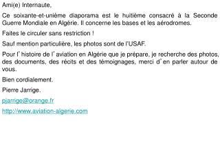 Ami(e) Internaute, Ce soixante-et-unième diaporama est le huitième consacré à la Seconde Guerre Mondiale en Algérie. Il