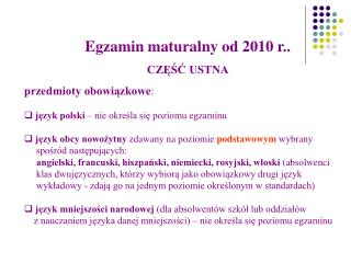 Egzamin maturalny od 2010 r.. CZĘŚĆ USTNA