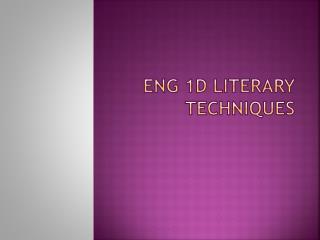 ENG 1D Literary Techniques