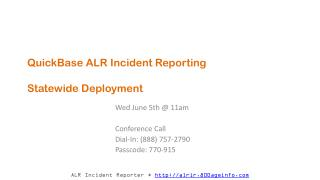 QuickBase ALR Incident Reporting  Statewide Deployment