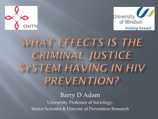 What effects is The criminal justice system having in  hiv  prevention?