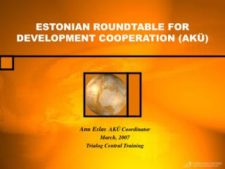 ESTONIAN ROUNDTABLE FOR DEVELOPMENT COOPERATION (AK�)
