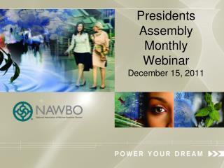 Presidents Assembly     Monthly Webinar December 15, 2011