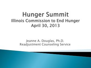 Hunger Summit Illinois Commission to End Hunger April 30, 2013
