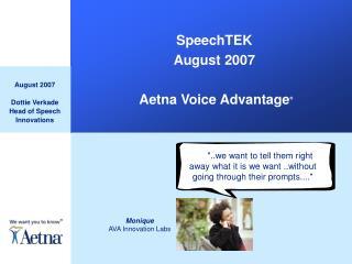 SpeechTEK August 2007  Aetna Voice Advantage �