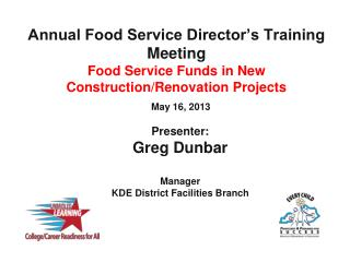 Annual Food Service Director's Training Meeting Food Service Funds in New  Construction/Renovation Projects