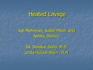 Heated Lavage