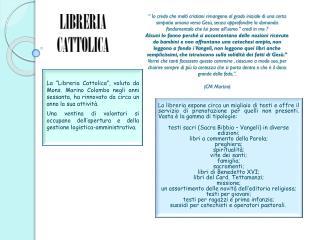 """La """"Libreria Cattolica"""", voluta da Mons. Marino Colombo negli anni sessanta, ha rinnovato da circa un anno la sua attiv"""