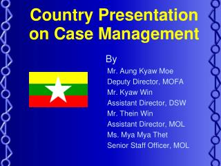 Country Presentation on Case Management