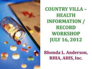 COUNTRY VILLA –  HEALTH INFORMATION / RECORD  WORKSHOP JULY 16, 2012