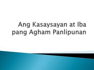 Ang Kasaysayan at Iba pang Agham Panlipunan