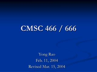 CMSC 466 / 666