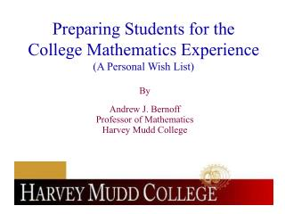 Preparing Students for the  College Mathematics Experience (A Personal Wish List)