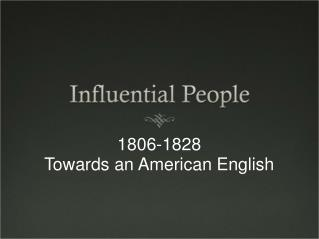 1806-1828 Towards an American English