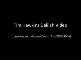 Tim Hawkins Delilah Video