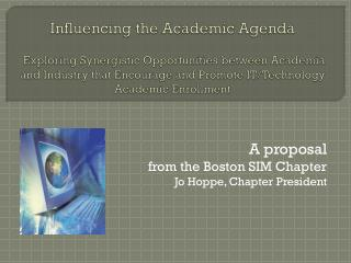 A proposal  from the Boston SIM Chapter Jo Hoppe, Chapter President