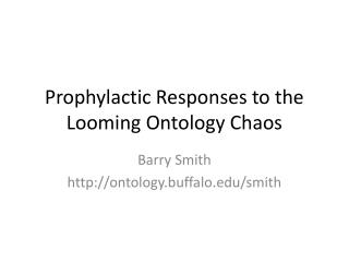 Prophylactic Responses to the Looming Ontology Chaos
