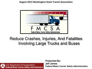Reduce Crashes, Injuries, And Fatalities Involving Large Trucks and  Buses
