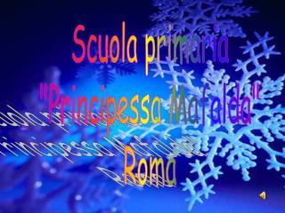 """Scuola primaria """"Principessa Mafalda"""" Roma"""