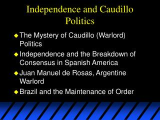 Independence and Caudillo Politics
