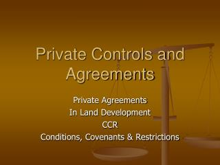 Private Controls and Agreements