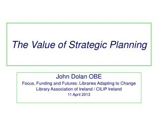 The Value of Strategic Planning