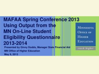 MAFAA Spring Conference 2013 Using Output from the MN On-Line Student Eligibility Questionnaire 2013-2014