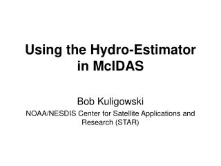 Using the Hydro-Estimator in McIDAS
