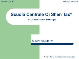 Scuola Centrale Qi Shen Tao ® La Via della Salute e dell'Energia