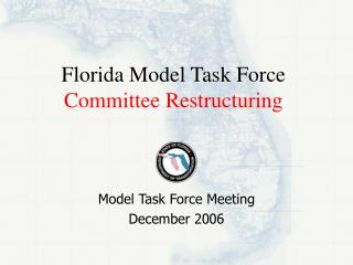 Florida Model Task Force  Committee Restructuring