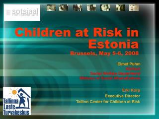 Children at Risk in Estonia Brussels, May 5-6, 2008