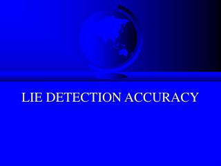 LIE DETECTION ACCURACY