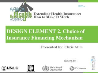 DESIGN ELEMENT 2. Choice of Insurance Financing Mechanism