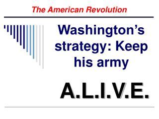 Washington's strategy: Keep his army