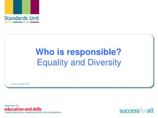 Who is responsible? Equality and Diversity