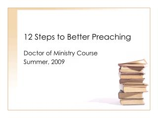12 Steps to Better Preaching