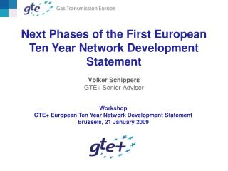 Next Phases of the First European Ten Year Network Development Statement