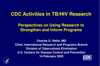 CDC Activities in TB/HIV Research Perspectives on Using Research to Strengthen and Inform Programs