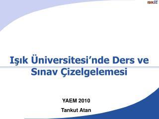 Işık Üniversitesi'nde Ders ve Sınav Çizelgelemesi
