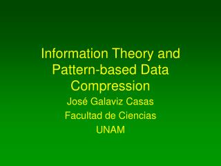 Information Theory and Pattern-based Data Compression
