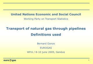 United Nations Economic and Social Council Working Party on Transport Statistics Transport of natural gas through pipel