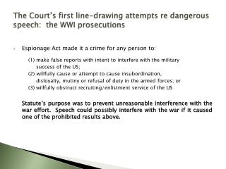 The Court's first line-drawing attempts re dangerous speech:  the WWI prosecutions